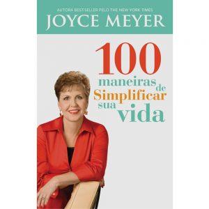 100 Maneiras de simplificar sua vida (Joyce Meyer)
