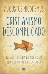 Cristianismo descomplicado (Augustus Nicodemus)