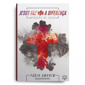 Jesus Faz a Diferença Através de Você – Fábio Amorim
