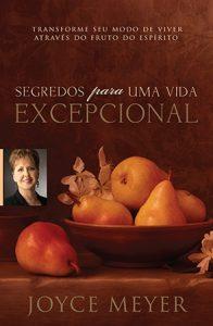 Segredos para uma Vida Excepcional (Joyce Meyer)