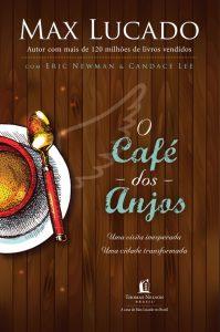 O Café dos Anjos (Max Lucado)