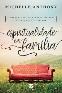 Espiritualidade em família – Michelle Anthony