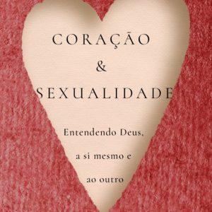 Coração e Sexualidade – Wadislau M. Gomes