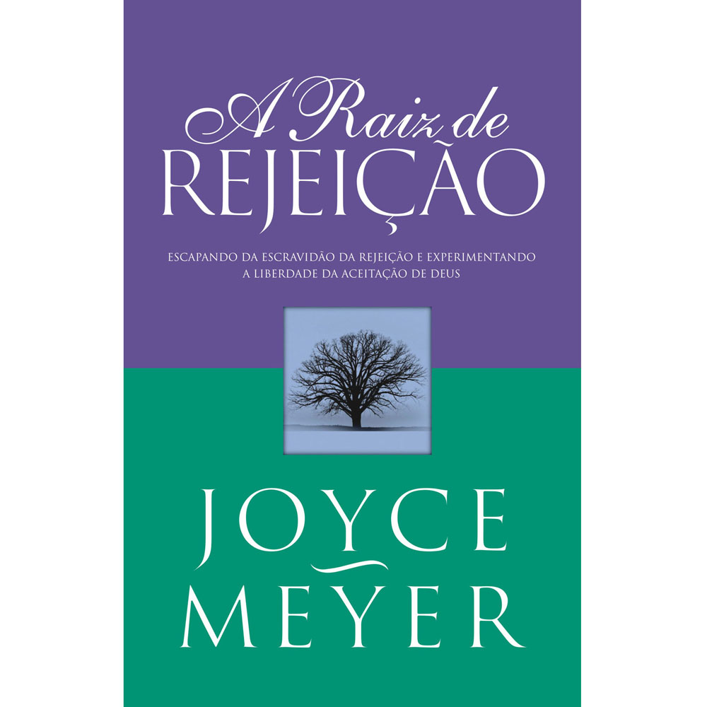 Livro A raiz de rejeição (Joyce Meyer) - Download