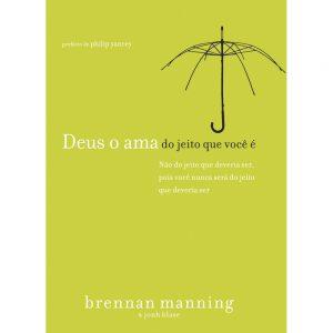 Deus o Ama do Jeito Que Você é (Brennan Manning)