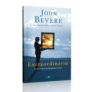 Extraordinário (John Bevere)