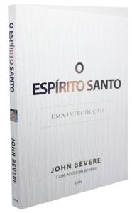 O Espírito Santo (John Bevere)