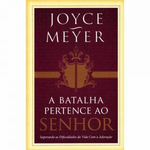 A Batalha pertence ao Senhor (Joyce Meyer)