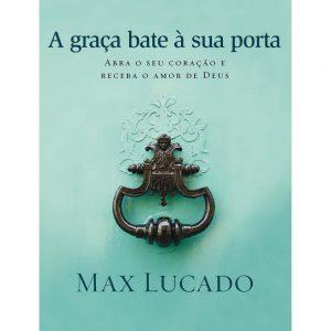 A graça bate à sua porta (Max Lucado)