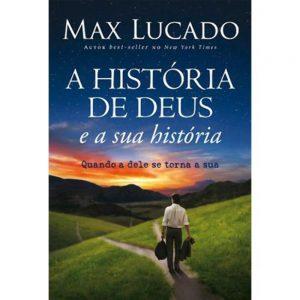 A História de Deus e a sua História (Max Lucado)