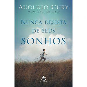 Nunca Desista de Seus Sonhos (Augusto Cury)