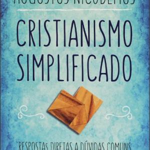 Cristianismo Simplificado (Augustus Nicodemus Lopes)