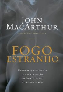 Fogo Estranho – John MacArthur