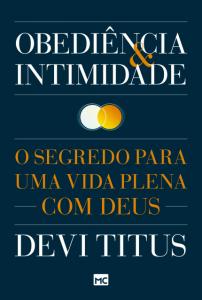 Obediência e intimidade – Devi Titus