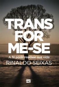 Transforme-se – Rinaldo Seixas