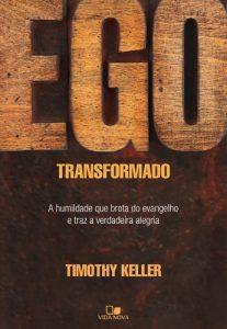 Ego transformado – Timothy Keller