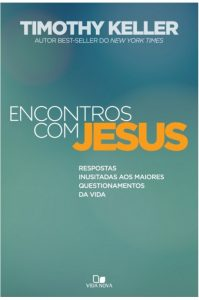 Encontros com Jesus (Timothy Keller)