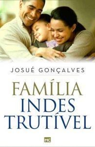 Família indestrutível – Josué Gonçalves