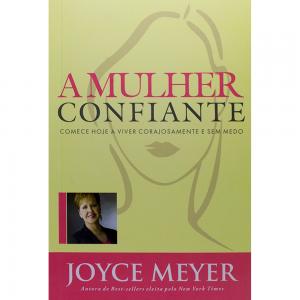 A Mulher Confiante (Joyce Meyer)