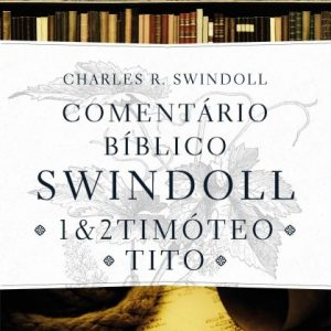 1 e 2 Timóteo e Tito (Charles R. Swindoll)