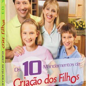 Os dez mandamentos na criação dos filhos (Ed Young)