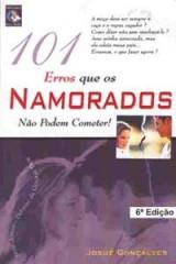 101 Erros Que os Namorados Não Podem Cometer! (Josué Gonçalves)