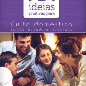 101 ideias criativas para o culto doméstico (David J. Merkh)