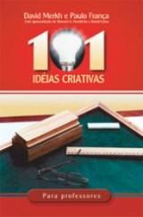 101 idéias criativas para professores (David J. Merkh e Paulo França)