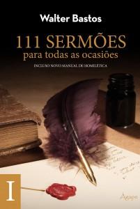 111 sermões para todas as ocasiões Vol. 1 (Walter Bastos)