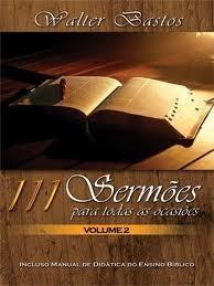 111 sermões para todas as ocasiões Vol. 2 (Walter Bastos)