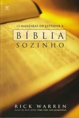 12 maneiras de estudar a Bíblia sozinho (Rick Warren)