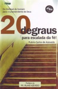 20 degraus para escalada da fé (Publio Carlos de Azevedo)