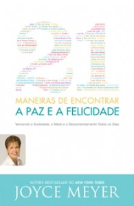 21 Maneiras de encontrar a paz e a felicidade (Joyce Meyer)