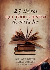25 livros que todo cristão deveria ler (Dallas Willard – Richard Foster)