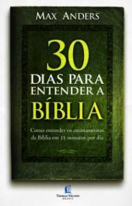 30 dias para entender a Bíblia (Max Anders)