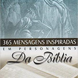 365 mensagens inspiradas em personagens da Bíblia (Michael Kendrick – Daeyl Lucas)