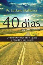 40 dias de juventude (Luciano Malheiros)