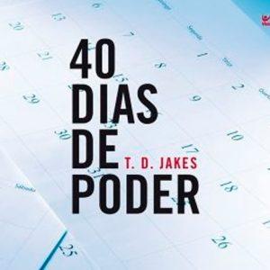 40 dias de poder (T. D. Jakes)