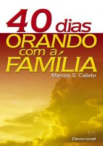 40 dias orando com a família (Marcos Stier Calixto)
