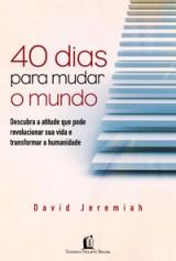 40 dias para mudar o mundo (David Jeremiah)