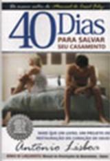 40 Dias para Salvar o seu Casamento (Antonio Lisboa)