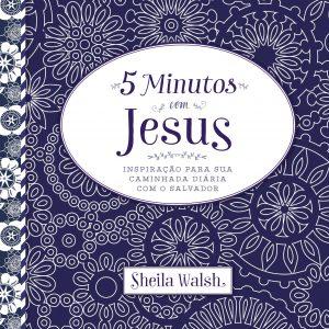5 minutos com Jesus (Sheila Walsh)
