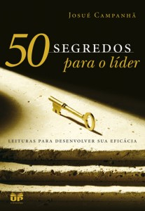 50 segredos para o líder (Josué Campanhã)