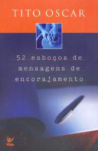 52 Esboços de Mensagens de Encorajamento (Tito Oscar)
