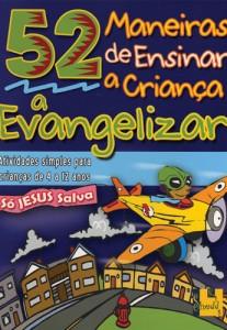 52 maneiras de ensinar a criança a evangelizar (Barbara Hibschman)