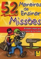 52 Maneiras de ensinar missões (Nancy S. Williamson)