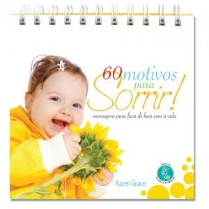 60 motivos para sorrir! (Karen Grace)