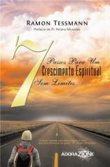 7 passos para um crescimento espiritual sem limites (Ramon Tessmann)