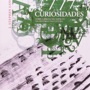 777 curiosidades sobre a Bíblia e seu impacto na história e na cultura (J. Stephen Lang)