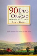 90 Dias de Oração com o Apóstolo Paulo (Eldon Degge)